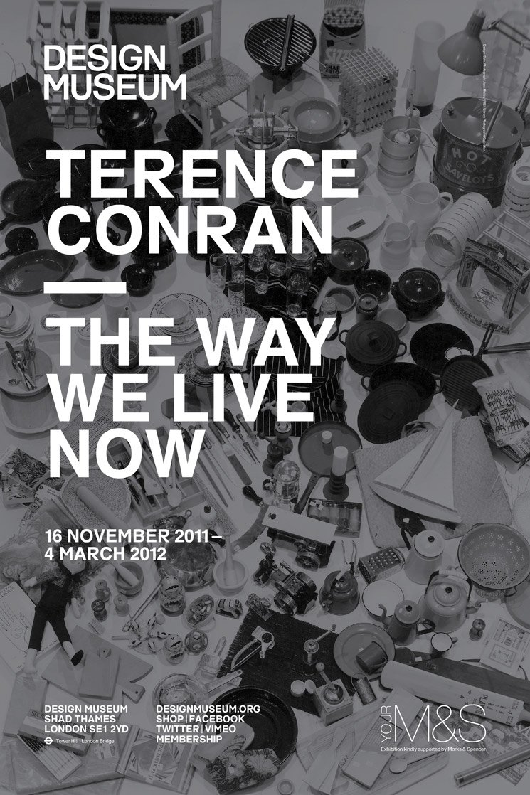 A promotional poster advertising a Terence Conran show called The way we live now. Hosted by the design museum. Its a vintage style poster in black and white. Used to show Terence Conrans connection with the Design Museum.